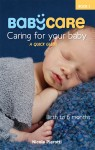 BabyCare: Caring for Your Baby: Birth to 6 months A Quick Guide by Nicole Pierotti from Bookbaby in Family & Health category