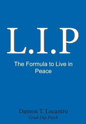L.I.P - The Formula to Live In Peace by Damon Locantro from Bookbaby in General Novel category