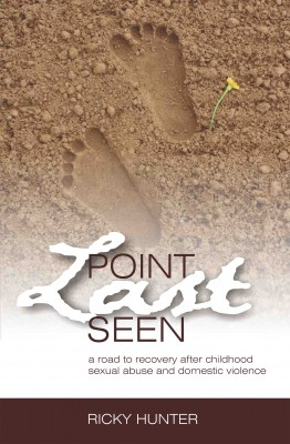 Point Last Seen A Road To Recovery After Childhood Sexual Abuse And Domestic Violence by Ricky Hunter from Bookbaby in Children category