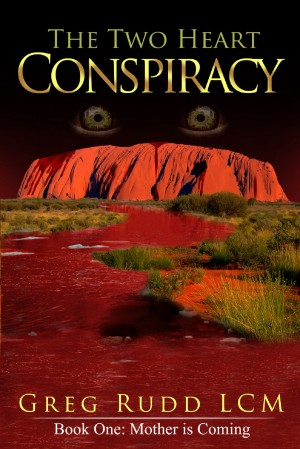 The Two Heart Conspiracy Book One: Mother is Coming by Greg Rudd LCM from Bookbaby in General Novel category