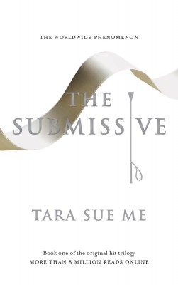 The Submissive Book One of the Original Hit Trilogy. More Than 8 Million Reads Online. by Tara Sue Me from Bookbaby in Romance category