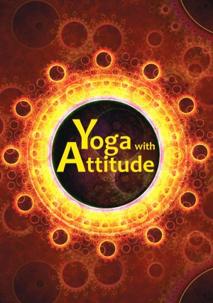 Yoga with Attitude - A Practical Handbook for Developing Awareness in Everyday Living by Yoga Association of Victoria from Bookbaby in Family & Health category