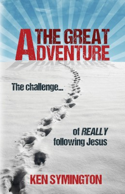 The Great Adventure: The Challenge of Really Following Jesus