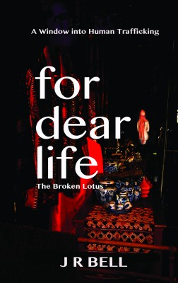 For Dear Life by J R Bell from Bookbaby in General Novel category