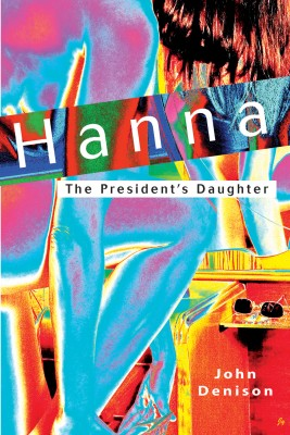 Hanna The President's Daughter  by John Denison from Bookbaby in Children category