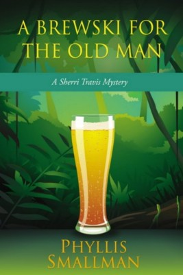 A Brewski For The Old Man  by Phyllis Smallman from Bookbaby in General Novel category