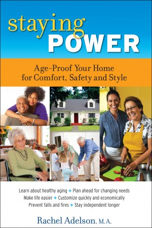Staying Power:  Age-Proof Your Home for Comfort, Safety and Style  by Rachel Adelson, M.A. from Bookbaby in Home Deco category