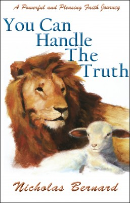 You Can Handle The Truth  by Nicholas Bernard from Bookbaby in Religion category
