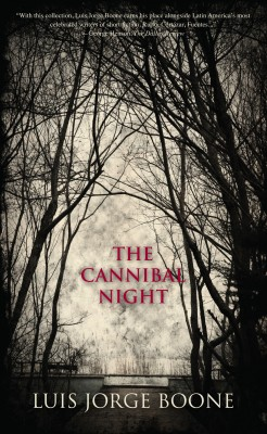 The Cannibal Night  by Luis Jorge Boone from Bookbaby in General Novel category