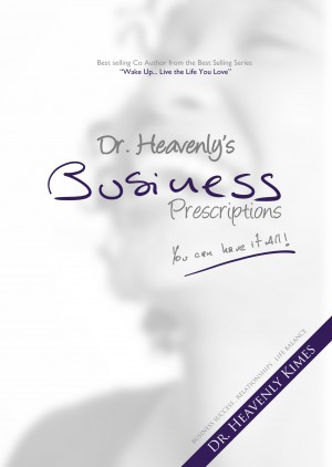 Dr. Heavenly's Business Prescriptions You Can Have it All! by Dr. Heavenly Kimes from Bookbaby in Finance & Investments category