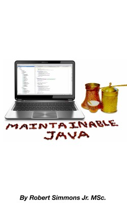 Maintainable Java  by Robert Simmons Jr. from Bookbaby in Engineering & IT category