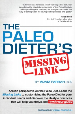 The Paleo Dieter's Missing Link - The Complete, Practical Guide To Living The Paleo Diet by Adam Farrah from Bookbaby in Family & Health category