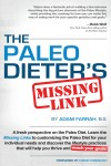 The Paleo Dieter's Missing Link - The Complete, Practical Guide To Living The Paleo Diet by Adam Farrah from  in  category