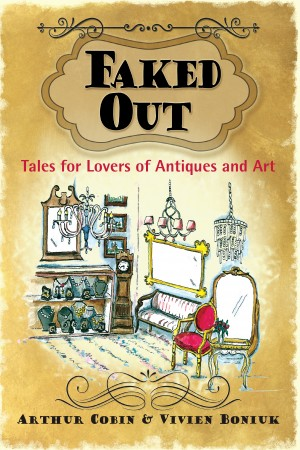 Faked Out - Tales for Lovers of Antiques and Art by Arthur Cobin from Bookbaby in General Novel category