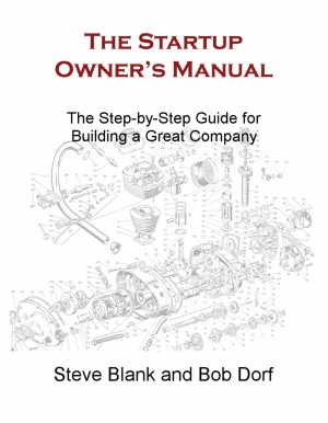 The Startup Owner's Manual - The Step-by-Step Guide for Building a Great Company by Steve Blank from Bookbaby in Finance & Investments category