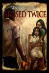 Abused Twice by Adonna Seals from  in  category
