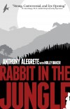 Rabbit in the Jungle - Back A Rabbit In The Corner And It Will Bite Its Way Out by Anthony Alegrete from  in  category
