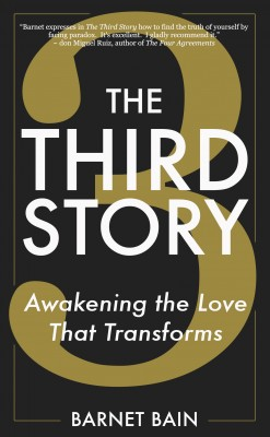 The Third Story - Awakening the Love That Transforms by Barnet Bain from Bookbaby in Lifestyle category