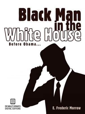 Black Man in the White House by E. Frederic Morrow from Bookbaby in Politics category