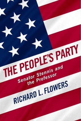 The People's Party - Senator Stennis and the Professor by Richard L. Flowers from Bookbaby in Politics category