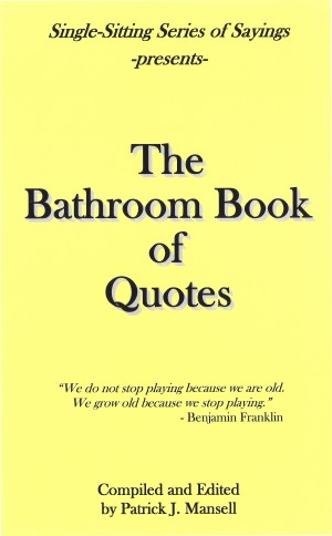 The Bathroom Book of Quotes by Patrick J. Mansell from Bookbaby in Autobiography & Biography category