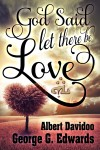 God said... 'Let there be Love' by George G. Edwards from  in  category
