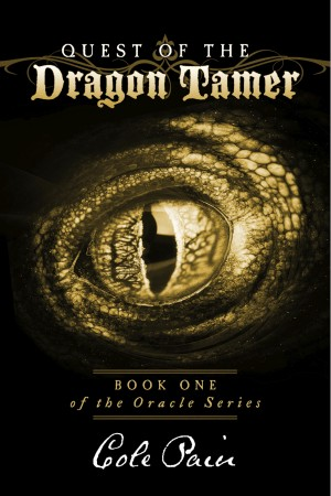 Quest of the Dragon Tamer - Book One of the Oracle Series by Cole Pain from Bookbaby in General Novel category