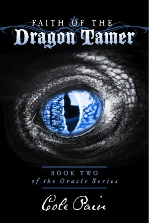Faith of the Dragon Tamer - Book Two of the Oracle Series by Cole Pain from Bookbaby in General Novel category