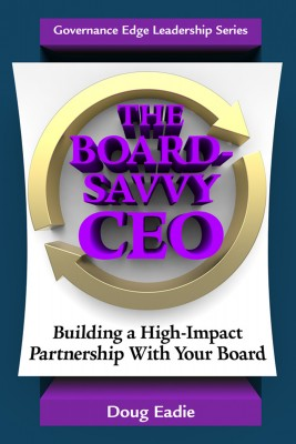 The Board-Savvy CEO - Building a High-Impact Partnership With Your Board by Doug Eadie from Bookbaby in Finance & Investments category