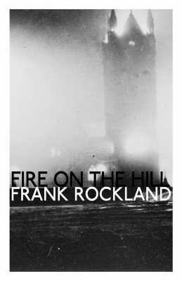 Fire on the Hill by Frank Rockland from Bookbaby in General Novel category