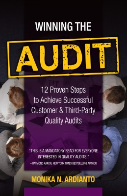Winning the Audit - 12 Proven Steps to Achieve Successful Customer & Third-Party Quality Audits by Monika N. Ardianto from Bookbaby in Finance & Investments category