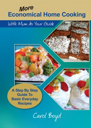 More Economical Home Cooking - with Mum as Your Guide by Carol Boyd from Bookbaby in General Novel category