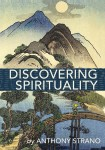 Discovering Spirituality - A Guide to Knowing Who You Really Are, and to Create the Life You Want by Anthony Strano from  in  category