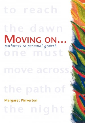 Moving On - Pathways to Personal Growth - A Practical Guide to Using Meditation for Healing by Margaret Pinkerton from Bookbaby in Religion category