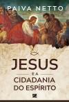 Jesus e a Cidadania do Espírito