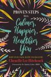 Proven Steps to a Calmer, Happier, Healthier You