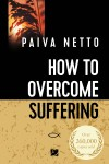 How to Overcome Suffering