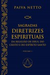 Sagradas Diretrizes Espirituais da Religião de Deus, do Cristo e do Espírito Santo (primeiro volume)