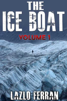 The Ice Boat by Lazlo Ferran from Bookbaby in General Novel category