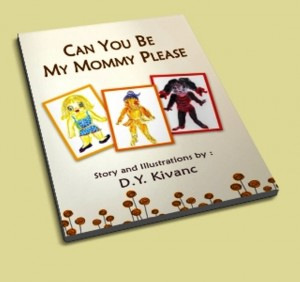 Can you Be My Mommy Please ?  by D.Y.Kivanc from Bookbaby in Children category