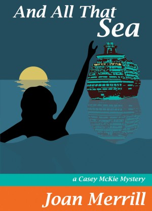 And All That Sea A Casey McKie Mystery by Joan Merrill from Bookbaby in General Novel category