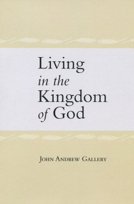 Living in the Kingdom of God  by John Andrew Gallery from Bookbaby in Religion category