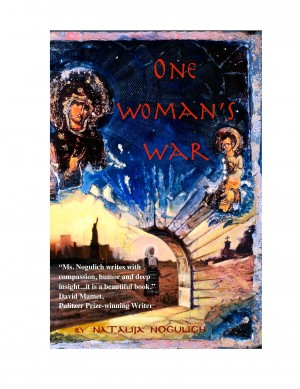 One Woman's War by Natalija Nogulich from Bookbaby in General Novel category