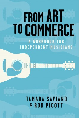 From Art to Commerce - A Workbook for Independent Musicians by Tamara Saviano from Bookbaby in Business & Management category