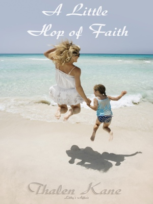 A Little Hop of Faith - Libby's Affair by Thalen Kane from Bookbaby in General Novel category