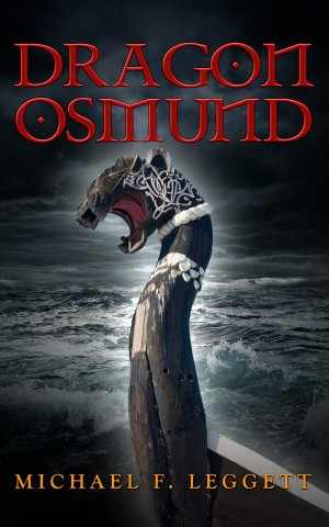 Dragon Osmund - A Tale of Saxon England by Michael F. Leggett from Bookbaby in History category
