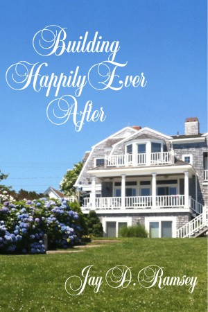Building Happily Ever After by Jay D. Ramsey from Bookbaby in Lifestyle category