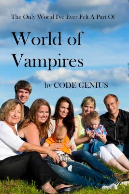 World of Vampires - The Only World I've Ever Felt A Part Of by Code Genius from Bookbaby in Romance category