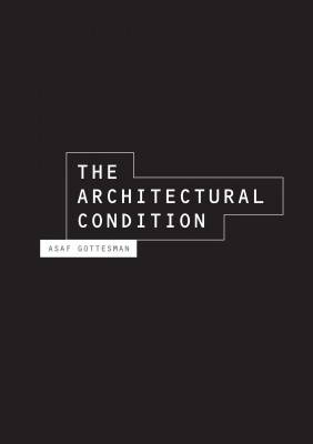 The Architectural Condition by Asaf Gottesman from Bookbaby in General Novel category