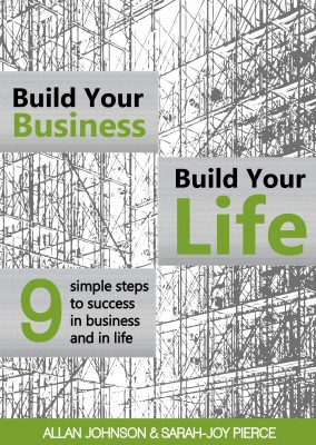 Build Your Business, Build Your Life - 9 Simple Steps to Success in Business and in Life by Allan Johnson from Bookbaby in Finance & Investments category